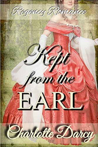 Regency Romance: Kept From the Earl