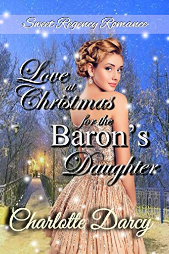 Love at Christmas for the Baron's Daughter