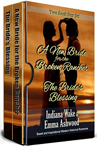 A New Bride for the Broken Rancher & The Bride's Blessing: Two Book Set with Emma Ashwood
