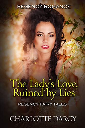 The Lady's Love Ruined by Lies