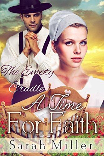 A Time for Faith: The Empty Cradle