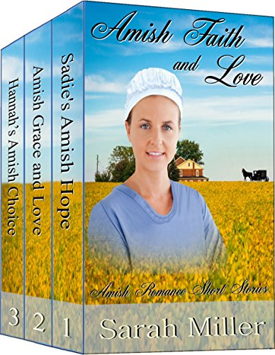Amish Faith and Love – 3 Complete Amish Romance Short Stories