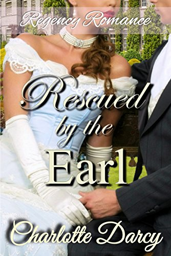 Regency Romance: Rescued by the Earl