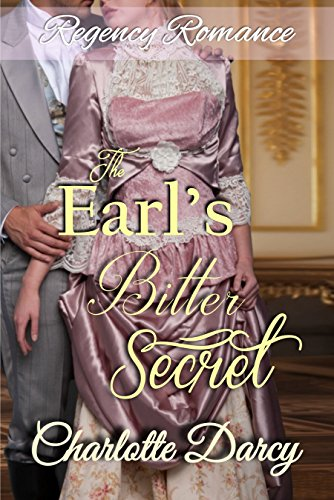 Regency Romance: The Earl's Bitter Secret