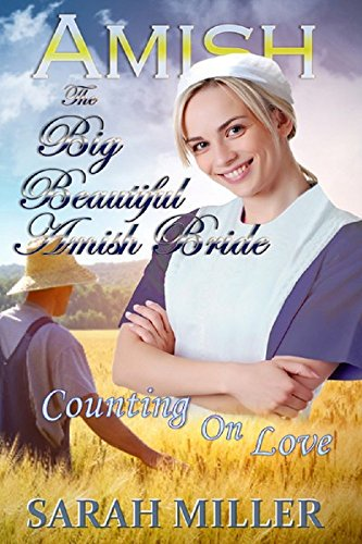 Amish Romance: A Big Beautiful Amish Bride: Counting on Love