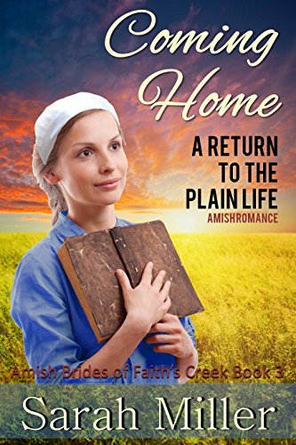 Amish Romance: Coming Home – A Return to Plain Life