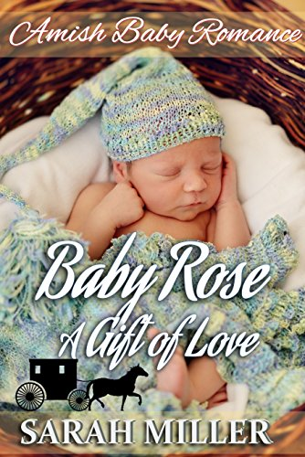 Amish Baby Romance: Baby Rose – A Gift of Love