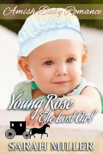 Amish Baby Romance: Young Rose – The Lost Girl