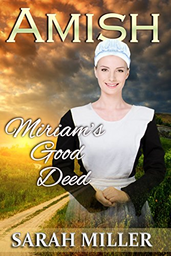 Amish Romance: Miriam's Good Deed