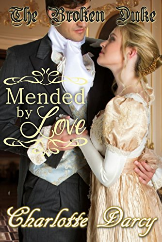 The Broken Duke: Mended by Love