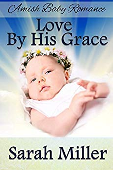 Amish Baby Romance: Love By His Grace