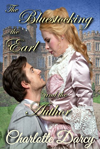 Regency Romance: The Bluestocking, The Earl, and the Author