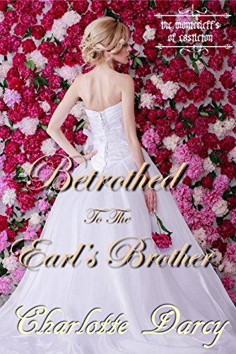 Betrothed to the Earl's Brother