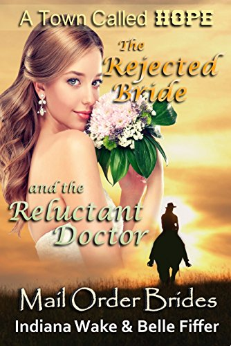 The Rejected Bride and the Reluctant Doctor