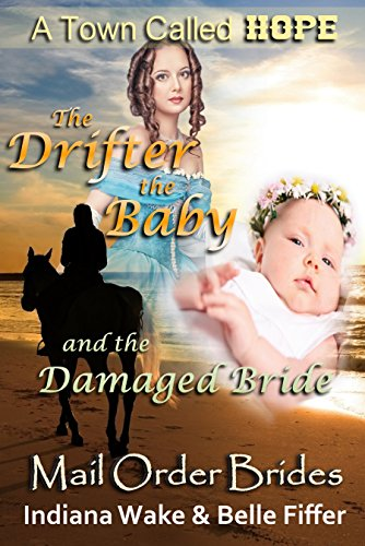 The Drifter, The Baby and the Damaged Bride
