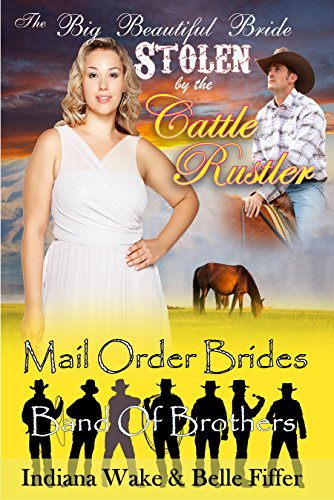 The Big Beautiful Bride Stolen by the Cattle Rustler