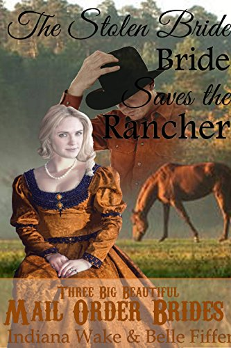 The Stolen Bride Saves the Rancher