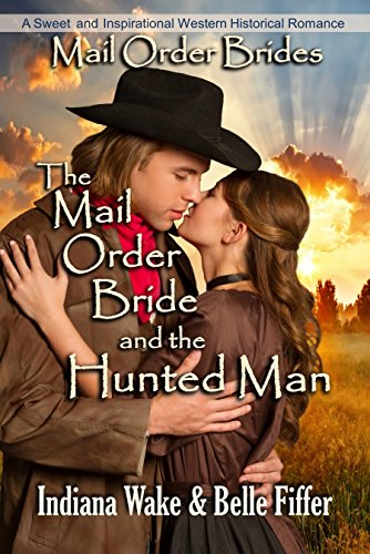 The Mail Order Bride and the Hunted Man