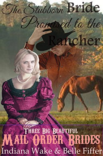 The Stubborn Bride Promised to the Rancher
