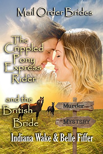 The Crippled Pony Express Rider and the British Bride