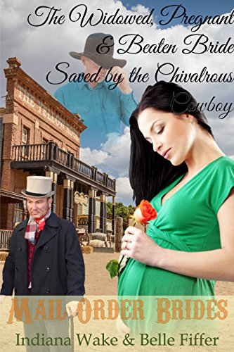 The Widowed, Pregnant and Beaten Bride Saved by the Chivalrous Cowboy
