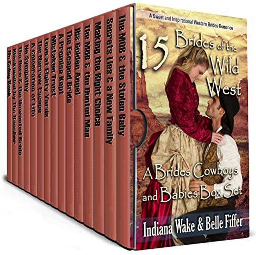 15 Brides of the Wild West: A Brides, Cowboys and Babies Box Set
