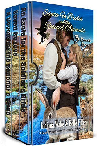 Santa-Fe Brides and the Rescued Animals Vol. 2 Books 4-6