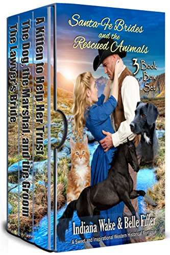 Santa-Fe Brides and the Rescued Animals Volume 1 Books 1-3