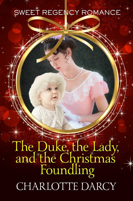 The Duke, the Lady and the Christmas Foundling