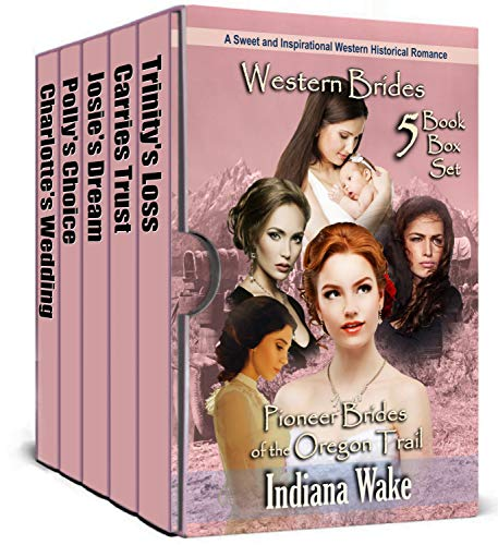 The Pioneer Brides of the Oregon Trail Box Set (Books 1-5)