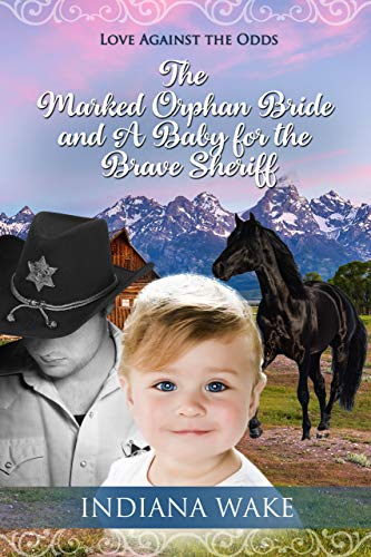 The Marked Orphan Bride and A Baby for the Brave Sheriff