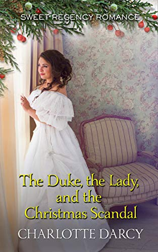 The Duke, the Lady, and the Christmas Scandal