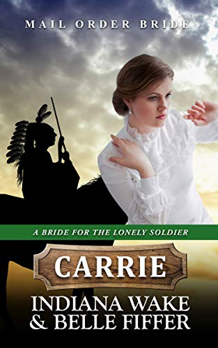 A Bride for the Lonely Soldier – Carrie