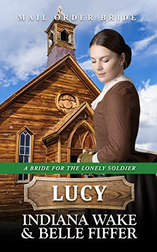 A Bride for the Lonely Soldier – Lucy