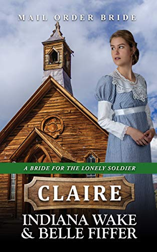 A Bride for the Lonely Soldier – Claire