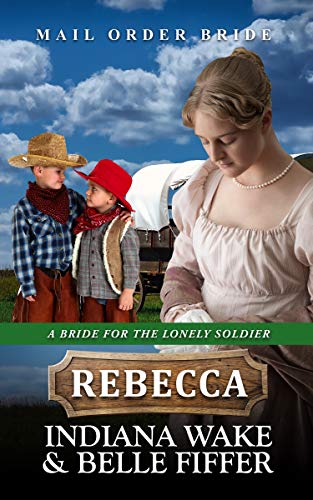 A Bride for the Lonely Soldier – Rebecca